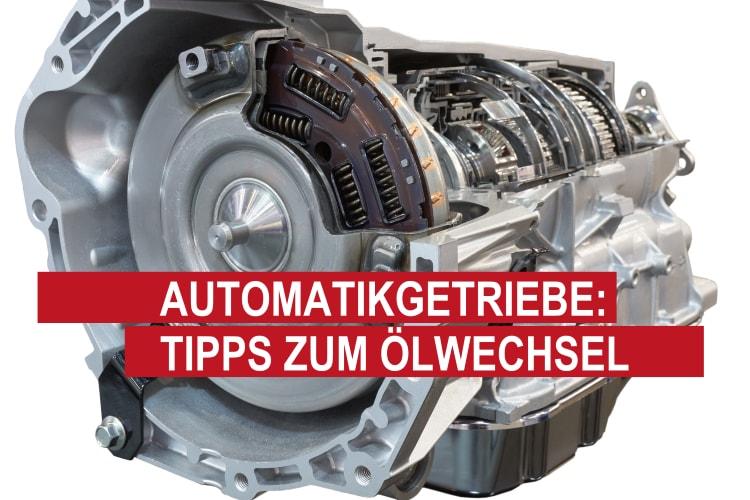 Automatikgetriebe Tipps zum Ölwechsel